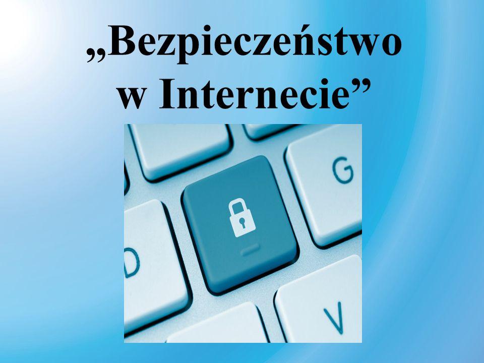 """""""Bezpieczeństwo w Internecie"""