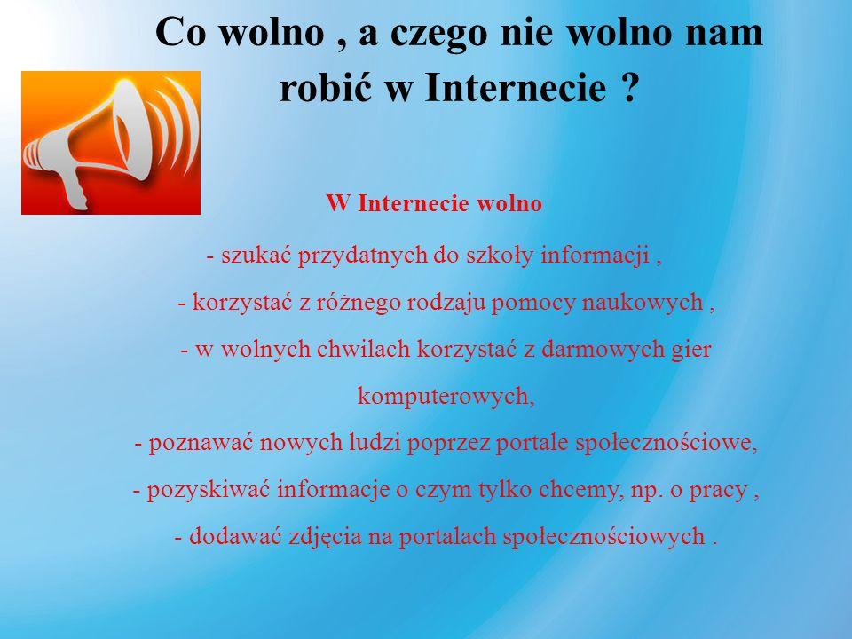 Co wolno , a czego nie wolno nam robić w Internecie