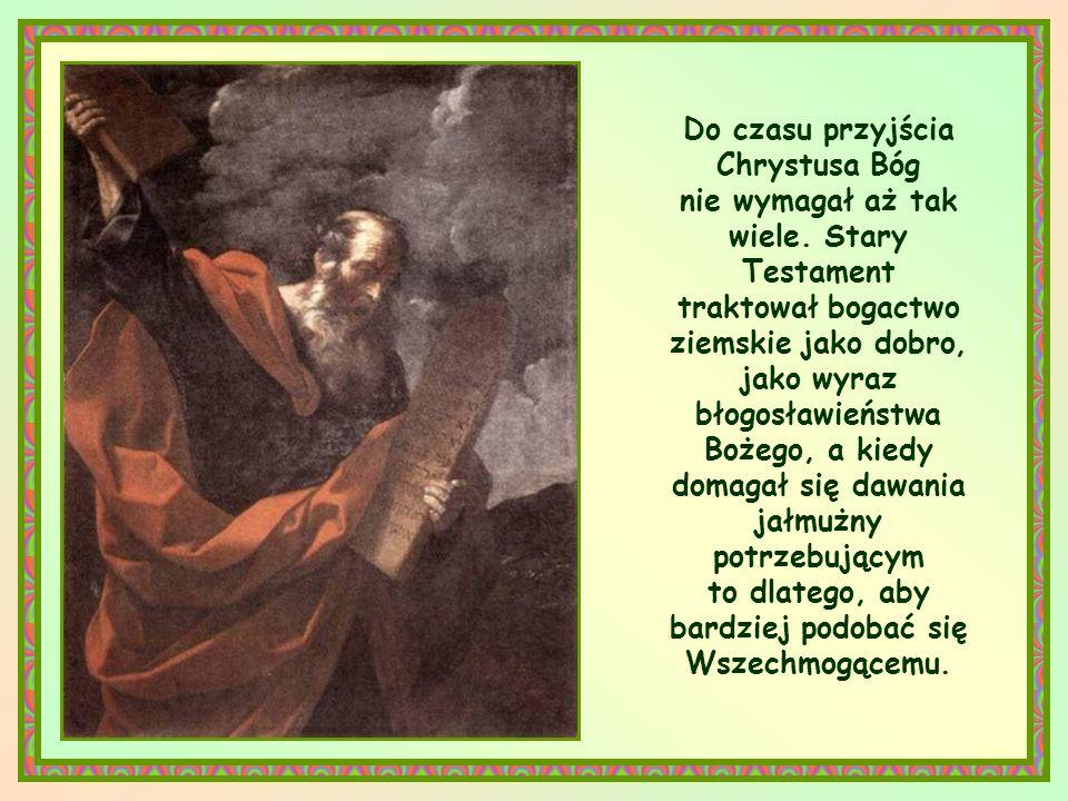 Do czasu przyjścia Chrystusa Bóg nie wymagał aż tak wiele