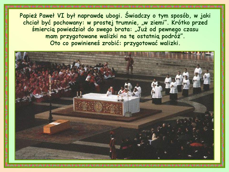 Papież Paweł VI był naprawdę ubogi