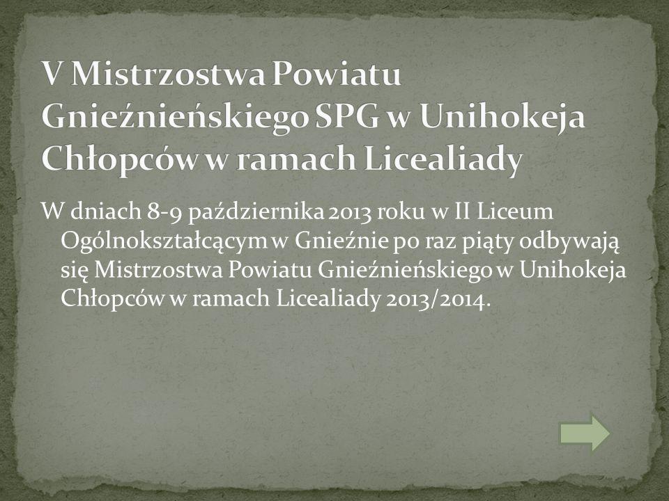 V Mistrzostwa Powiatu Gnieźnieńskiego SPG w Unihokeja Chłopców w ramach Licealiady