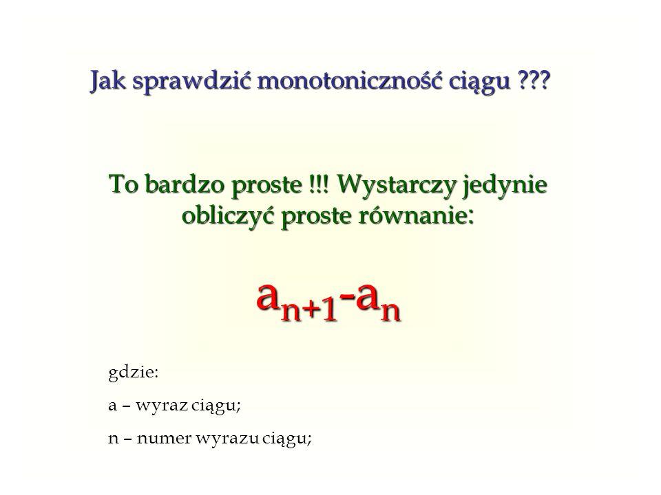 an+1-an Jak sprawdzić monotoniczność ciągu