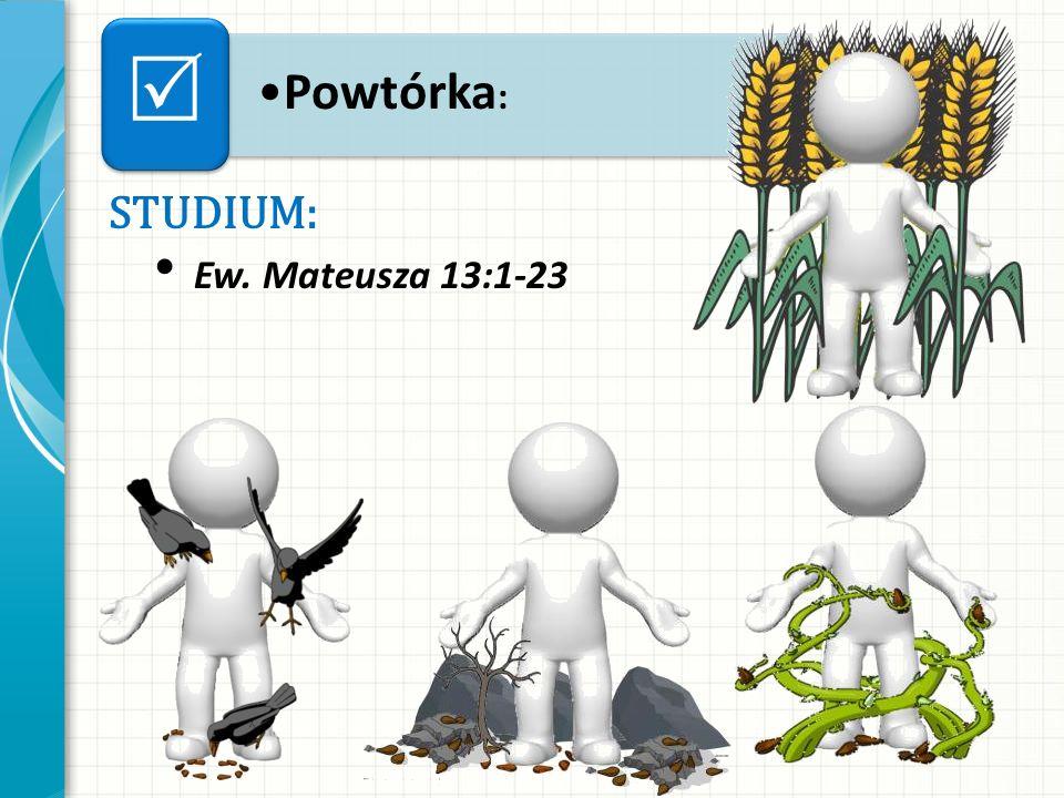 Powtórka: R STUDIUM: Ew. Mateusza 13:1-23