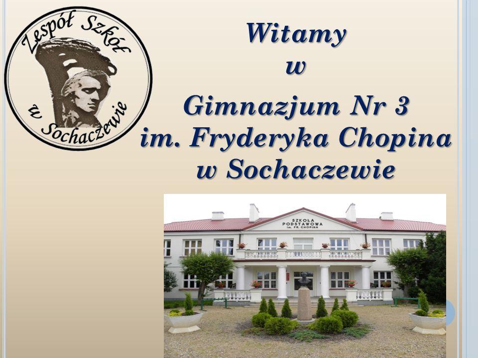Witamy w Gimnazjum Nr 3 im. Fryderyka Chopina w Sochaczewie