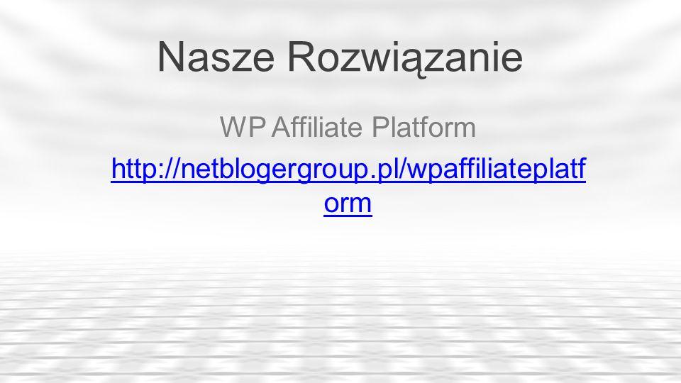 WP Affiliate Platform http://netblogergroup.pl/wpaffiliateplatform