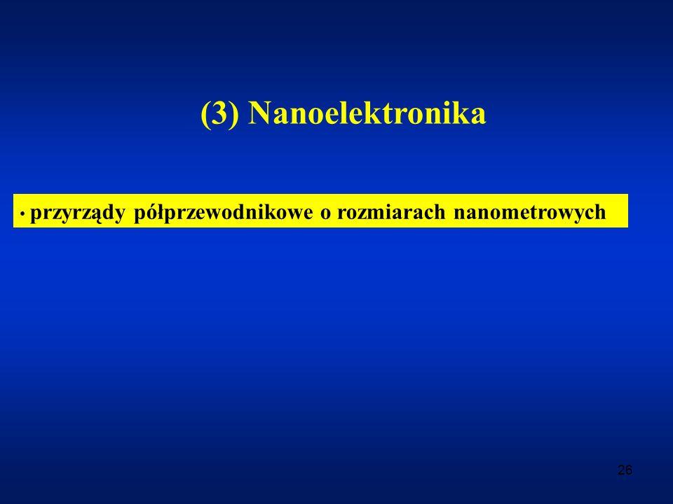 (3) Nanoelektronika przyrządy półprzewodnikowe o rozmiarach nanometrowych