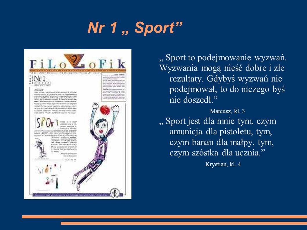 """Nr 1 """" Sport """" Sport to podejmowanie wyzwań."""