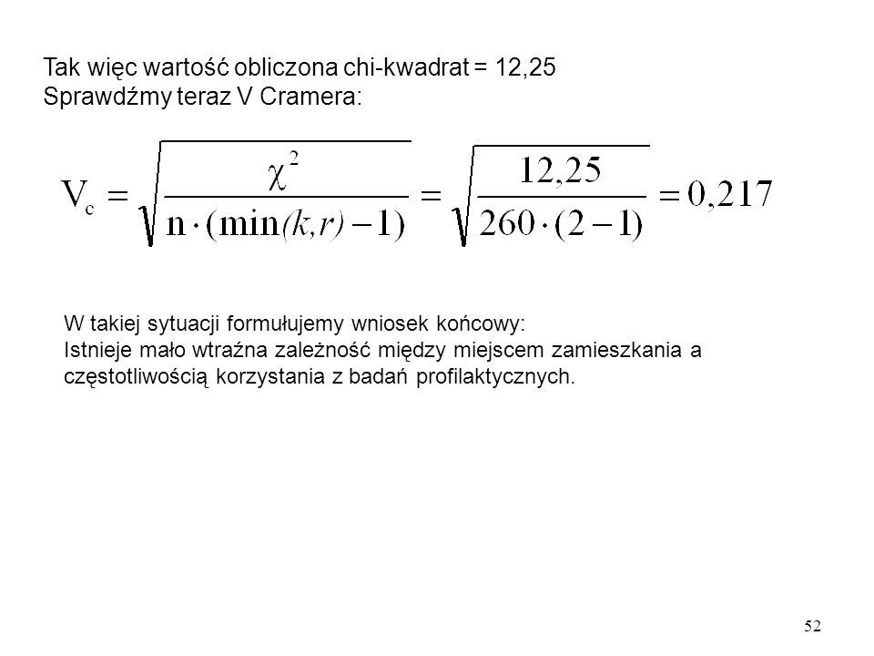 Tak więc wartość obliczona chi-kwadrat = 12,25
