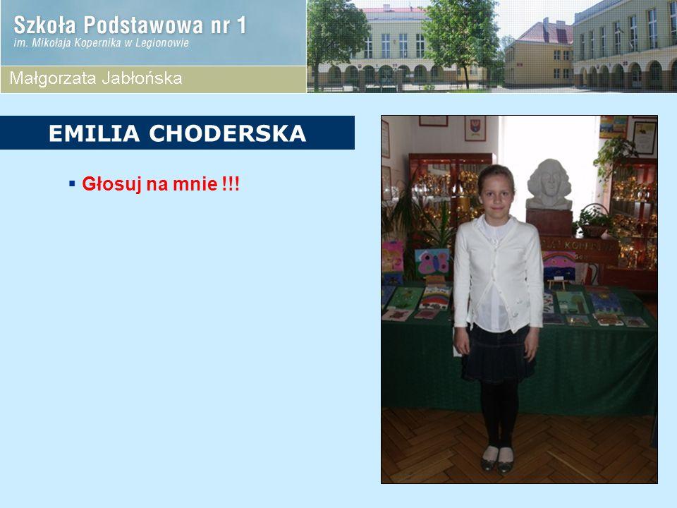 EMILIA CHODERSKA Głosuj na mnie !!!