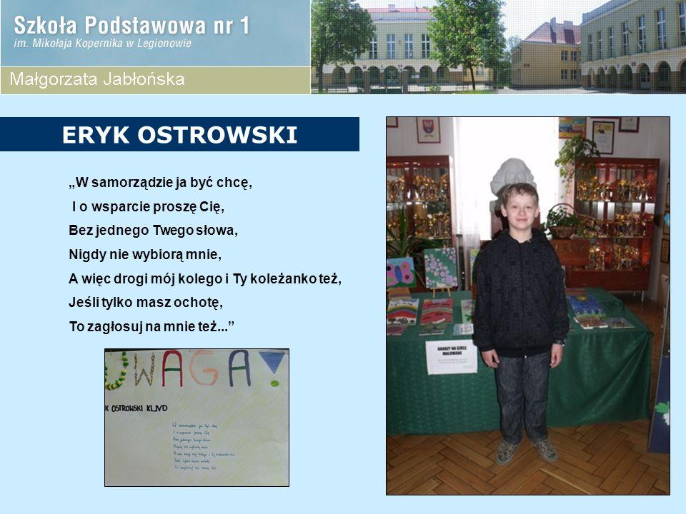 """ERYK OSTROWSKI """"W samorządzie ja być chcę, I o wsparcie proszę Cię,"""