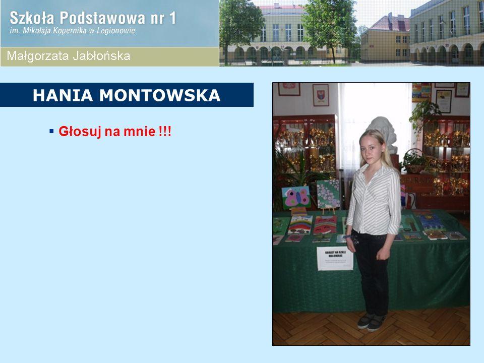 HANIA MONTOWSKA Głosuj na mnie !!!