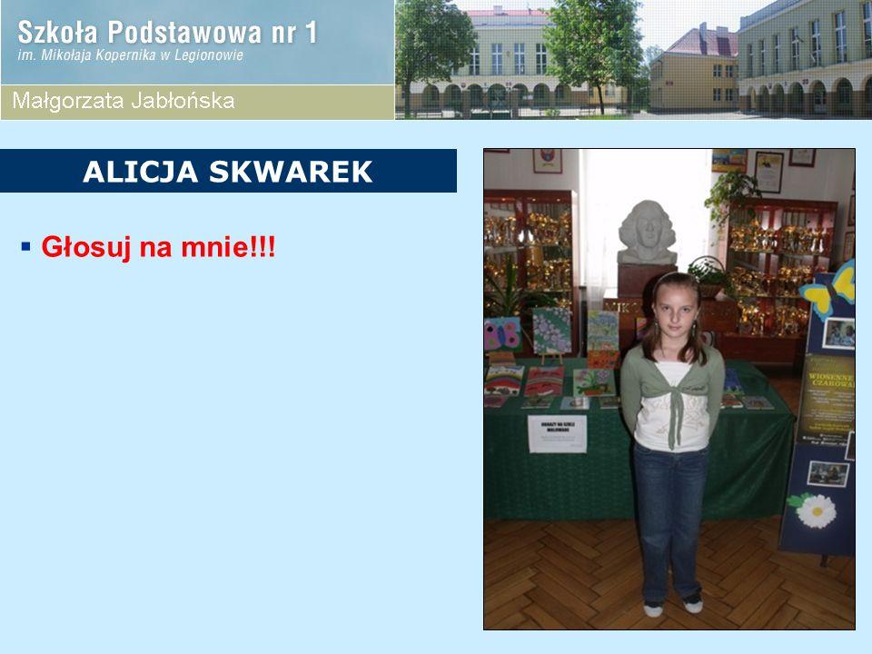 ALICJA SKWAREK Głosuj na mnie!!!