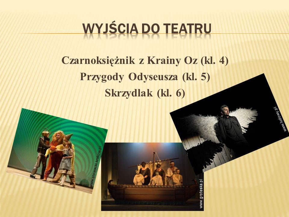 Czarnoksiężnik z Krainy Oz (kl. 4) Przygody Odyseusza (kl. 5)