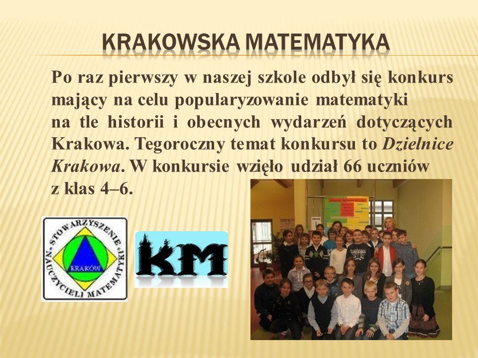Krakowska Matematyka Po raz pierwszy w naszej szkole odbył się konkurs mający na celu popularyzowanie matematyki.