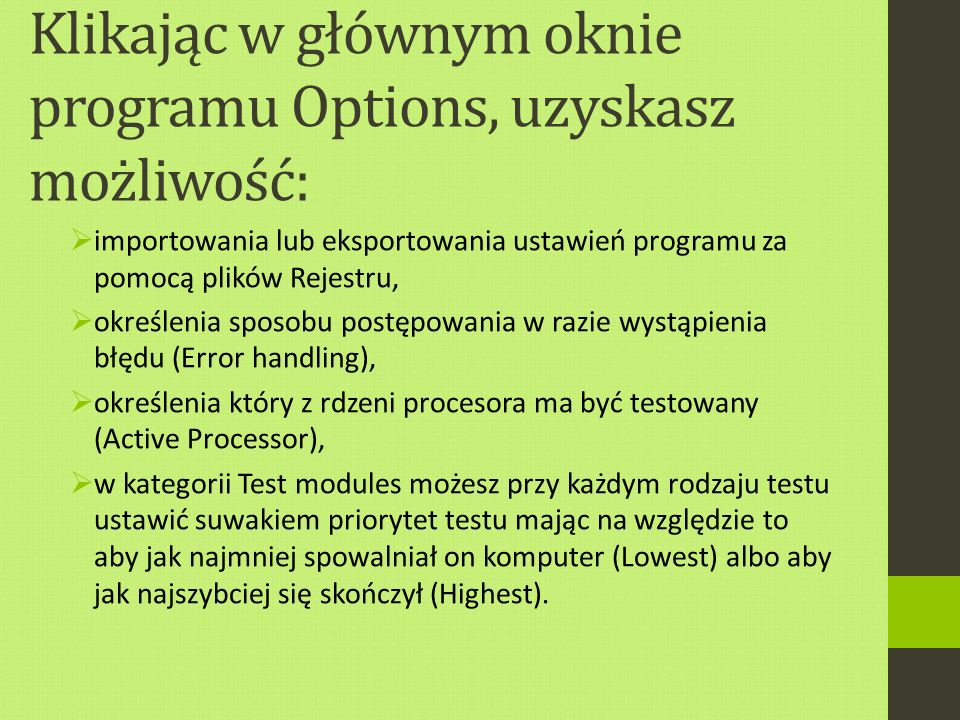Klikając w głównym oknie programu Options, uzyskasz możliwość: