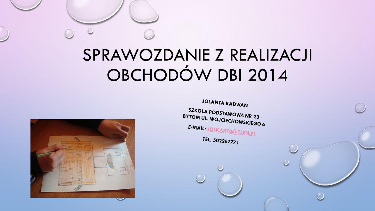 Sprawozdanie z realizacji obchodów DBI 2014