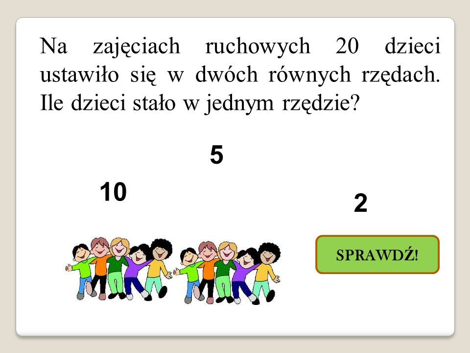 Na zajęciach ruchowych 20 dzieci ustawiło się w dwóch równych rzędach