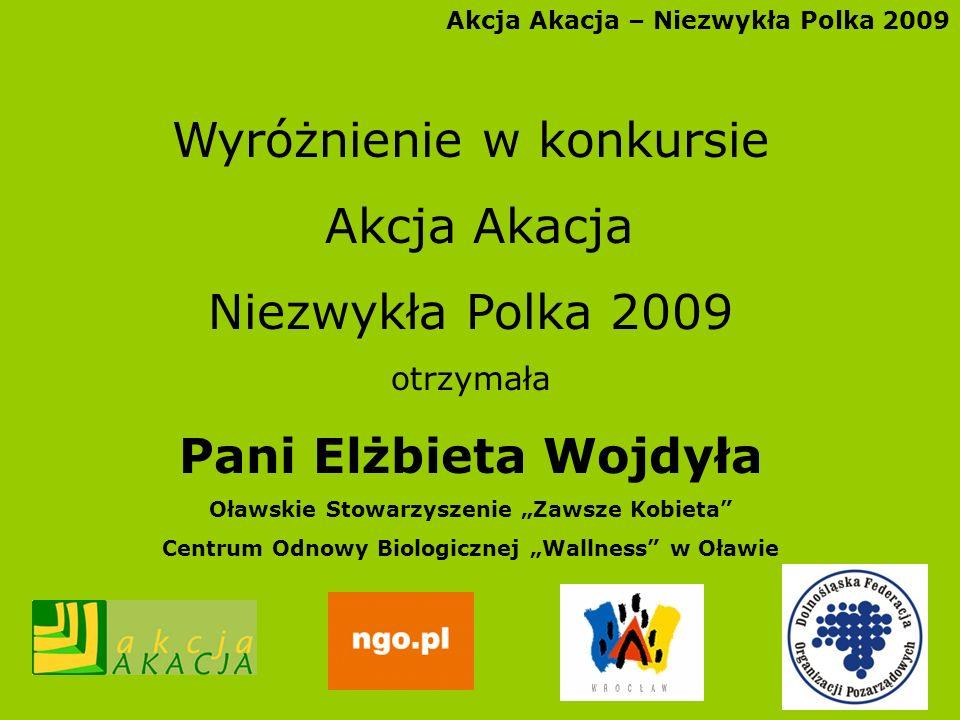 Wyróżnienie w konkursie Akcja Akacja Niezwykła Polka 2009