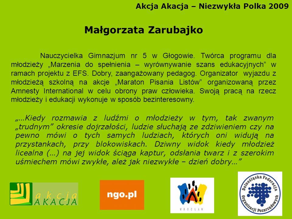 Małgorzata Zarubajko Akcja Akacja – Niezwykła Polka 2009