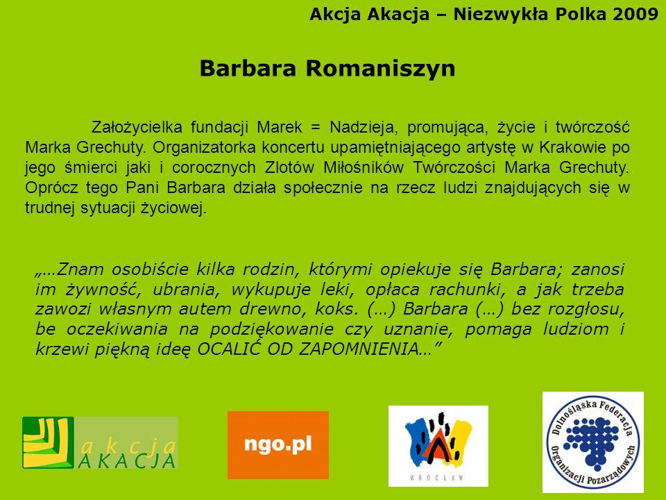 Barbara Romaniszyn Akcja Akacja – Niezwykła Polka 2009