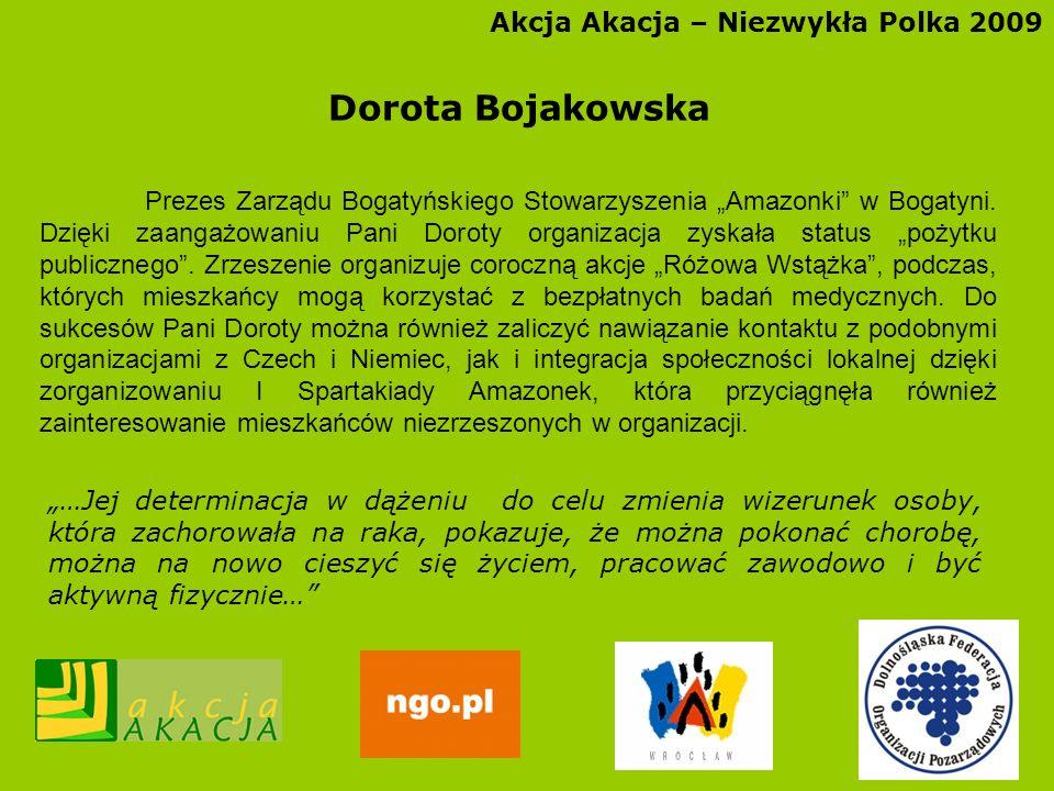 Dorota Bojakowska Akcja Akacja – Niezwykła Polka 2009