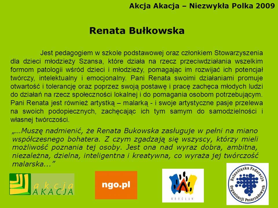 Renata Bułkowska Akcja Akacja – Niezwykła Polka 2009