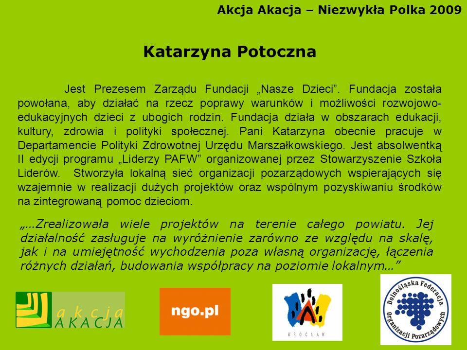 Katarzyna Potoczna Akcja Akacja – Niezwykła Polka 2009
