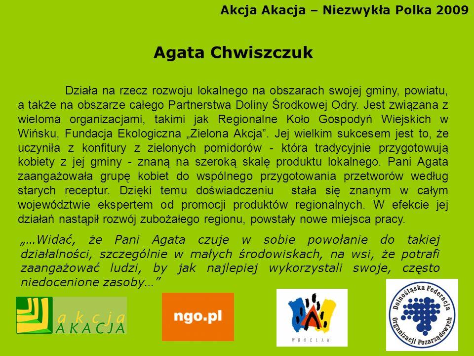 Agata Chwiszczuk Akcja Akacja – Niezwykła Polka 2009