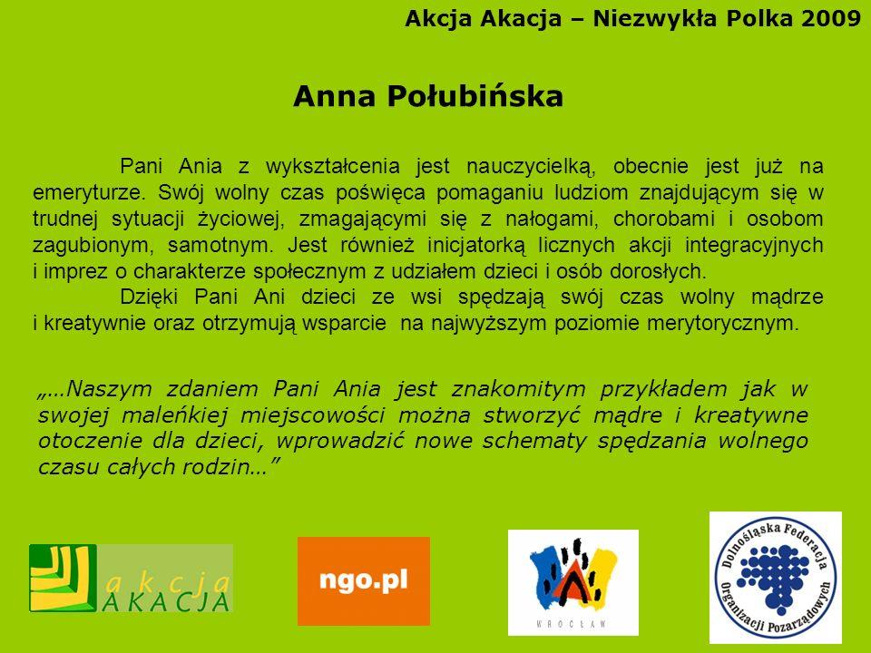 Anna Połubińska Akcja Akacja – Niezwykła Polka 2009