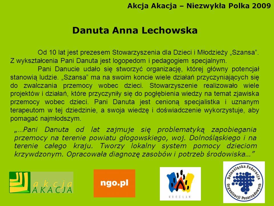 Danuta Anna Lechowska Akcja Akacja – Niezwykła Polka 2009