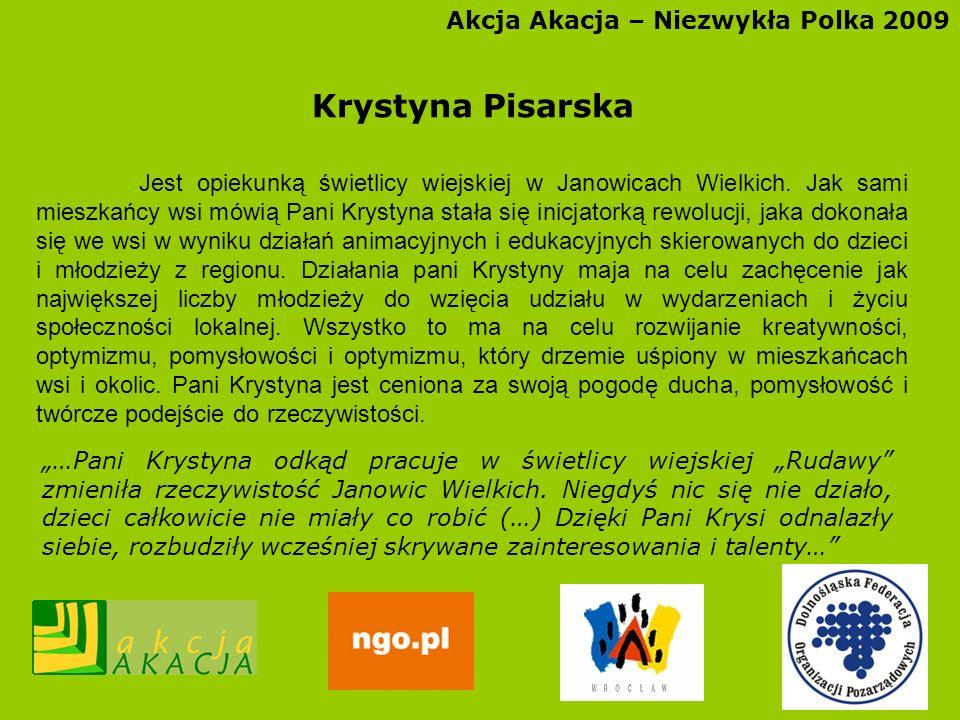 Krystyna Pisarska Akcja Akacja – Niezwykła Polka 2009