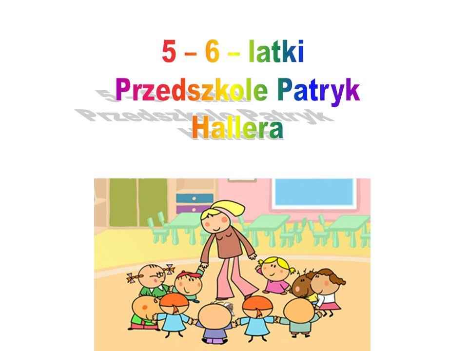 5 – 6 – latki Przedszkole Patryk Hallera