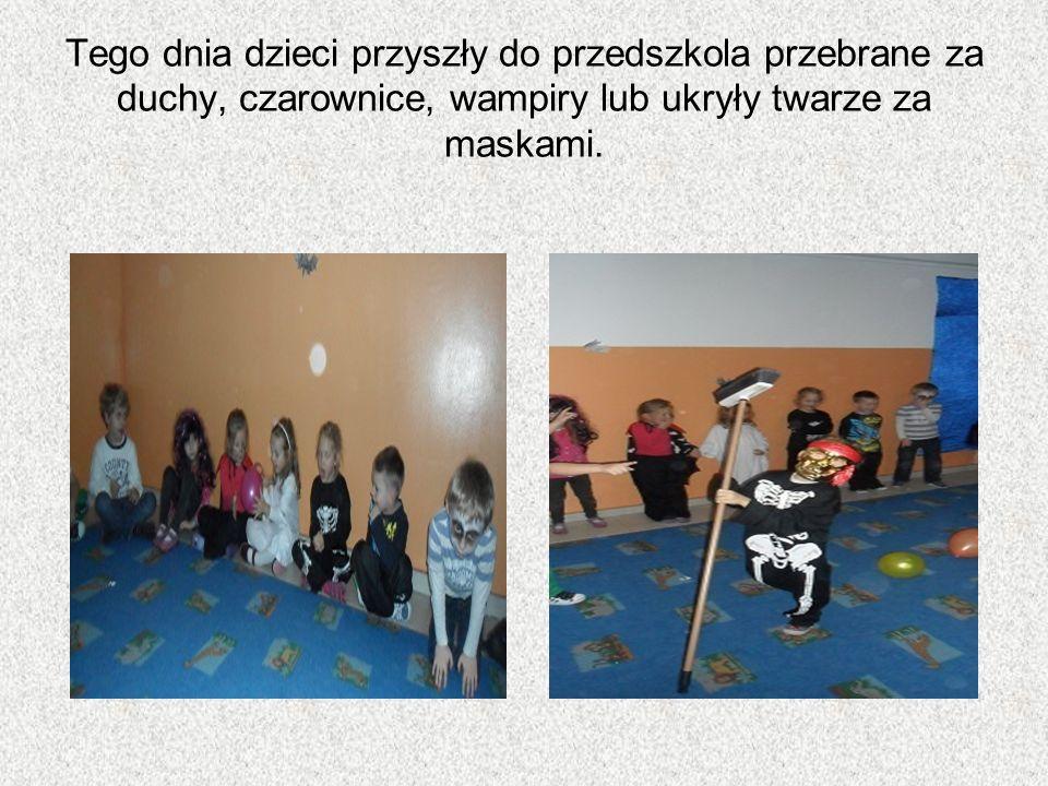 Tego dnia dzieci przyszły do przedszkola przebrane za duchy, czarownice, wampiry lub ukryły twarze za maskami.