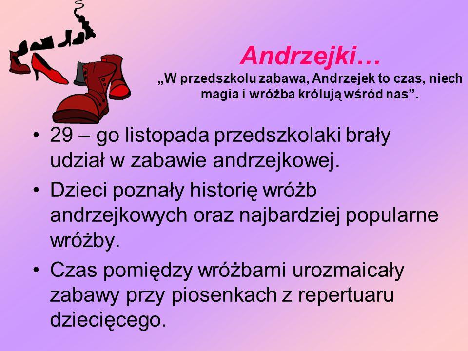 """Andrzejki… """"W przedszkolu zabawa, Andrzejek to czas, niech magia i wróżba królują wśród nas ."""
