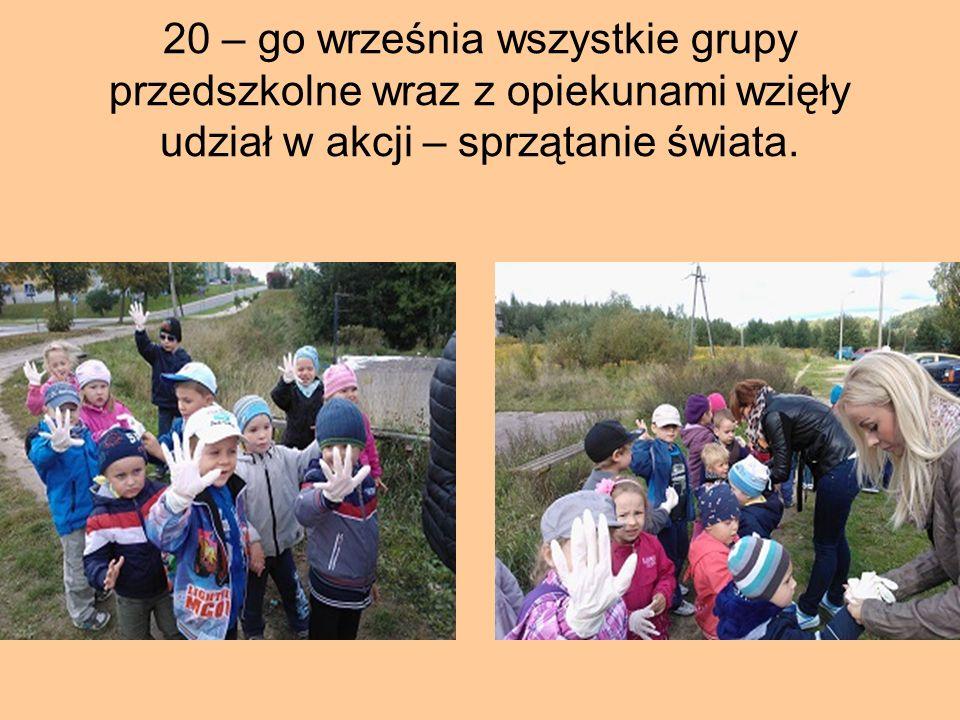 20 – go września wszystkie grupy przedszkolne wraz z opiekunami wzięły udział w akcji – sprzątanie świata.