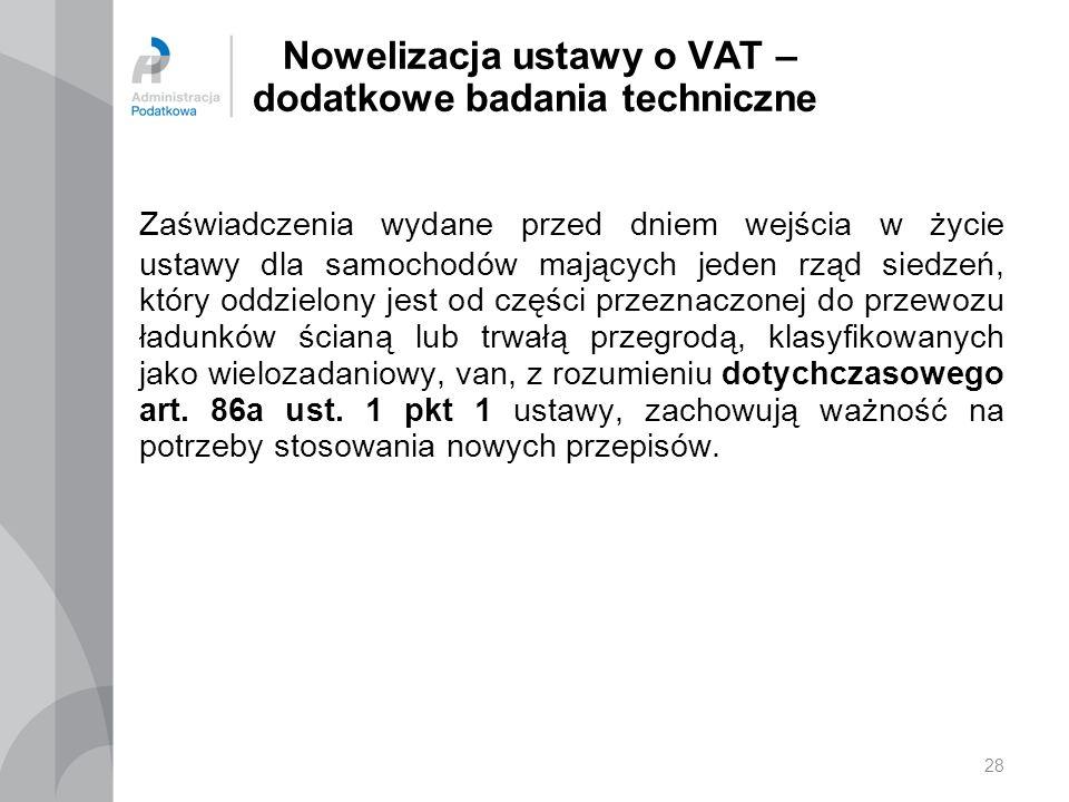 Nowelizacja ustawy o VAT – dodatkowe badania techniczne