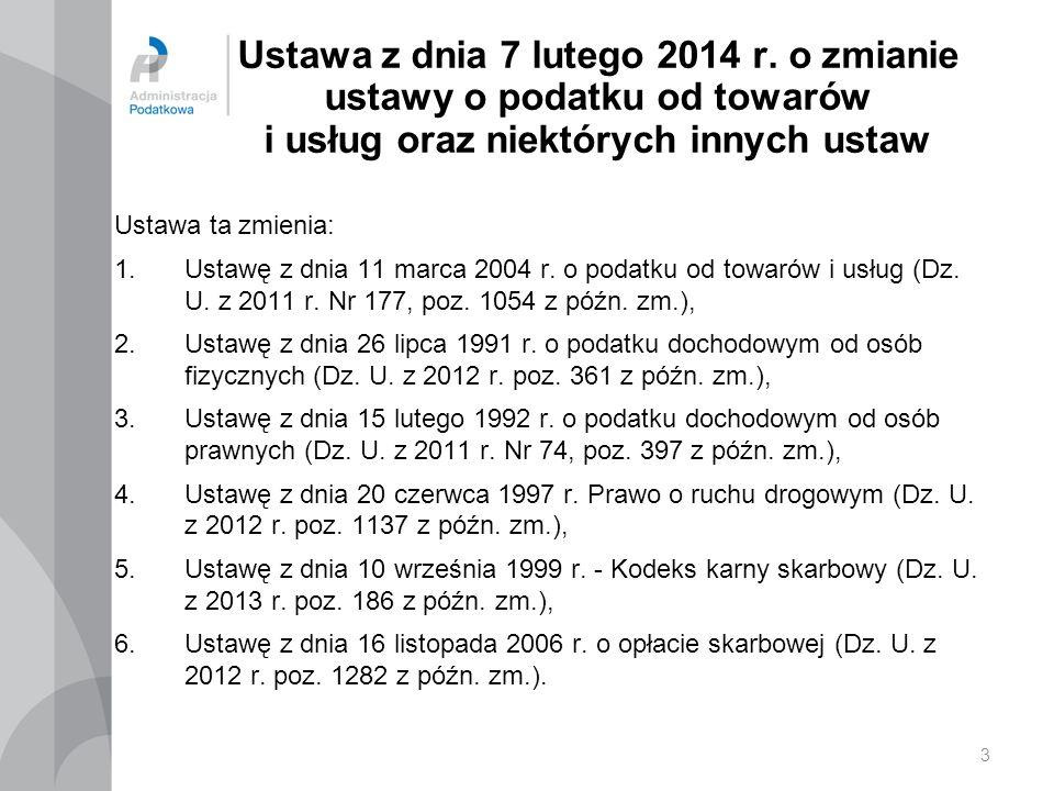 Ustawa z dnia 7 lutego 2014 r. o zmianie ustawy o podatku od towarów i usług oraz niektórych innych ustaw