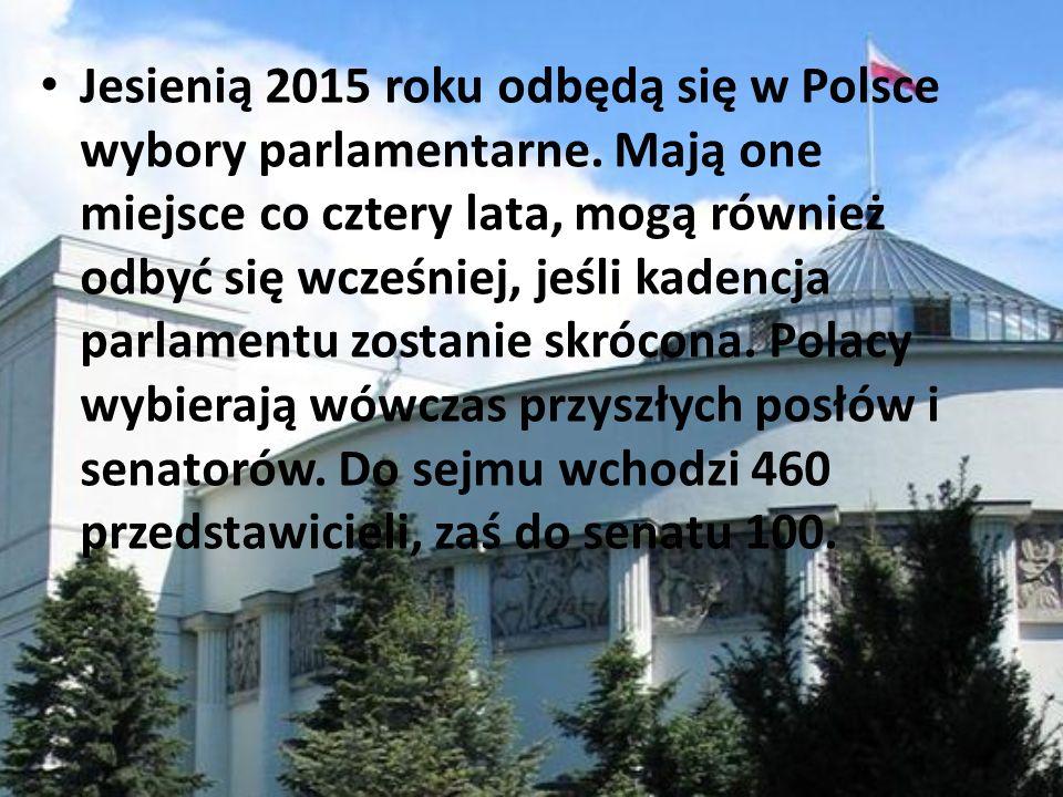 Jesienią 2015 roku odbędą się w Polsce wybory parlamentarne