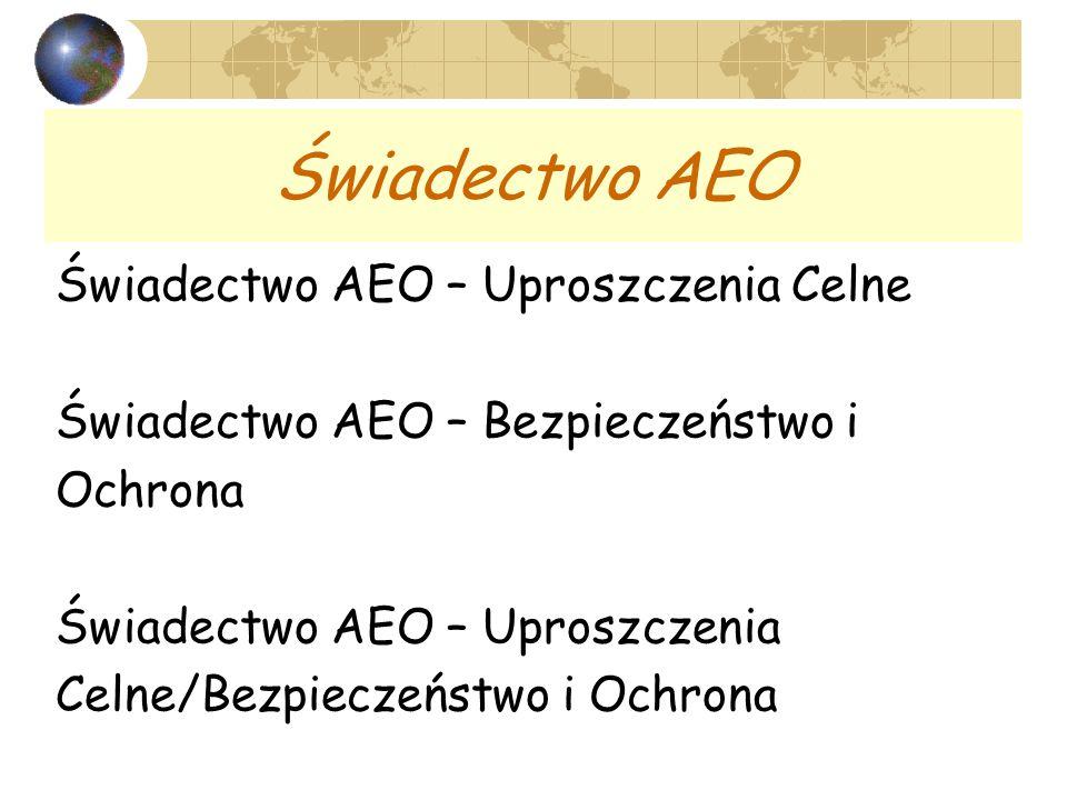 Świadectwo AEO Świadectwo AEO – Uproszczenia Celne