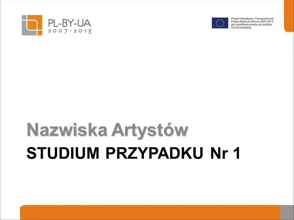 Nazwiska Artystów STUDIUM PRZYPADKU Nr 1