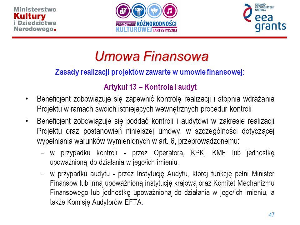 Umowa Finansowa Zasady realizacji projektów zawarte w umowie finansowej: Artykuł 13 – Kontrola i audyt.