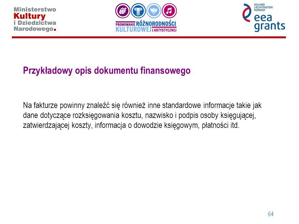 Przykładowy opis dokumentu finansowego Na fakturze powinny znaleźć się również inne standardowe informacje takie jak dane dotyczące rozksięgowania kosztu, nazwisko i podpis osoby księgującej, zatwierdzającej koszty, informacja o dowodzie księgowym, płatności itd.