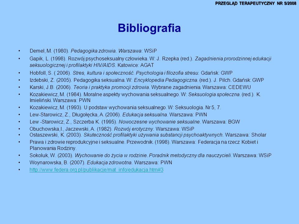 Bibliografia Demel, M. (1980). Pedagogika zdrowia. Warszawa: WSiP