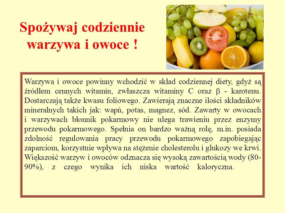 Spożywaj codziennie warzywa i owoce !