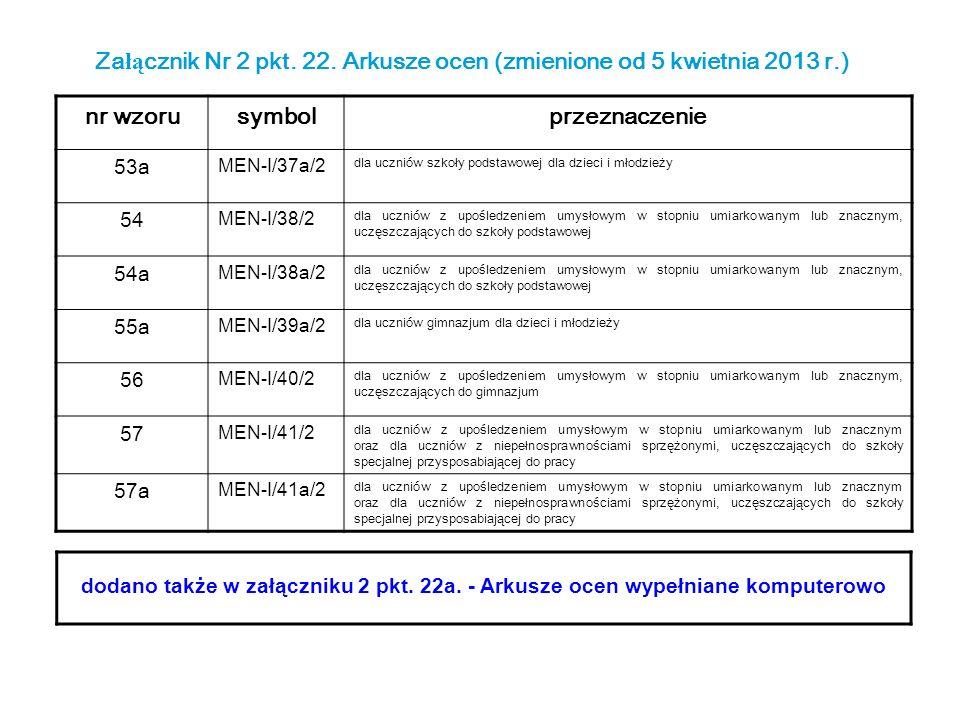 Załącznik Nr 2 pkt. 22. Arkusze ocen (zmienione od 5 kwietnia 2013 r.)