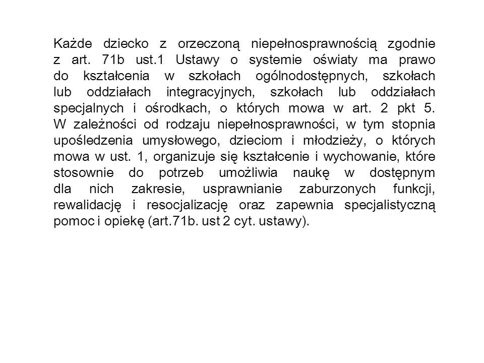 Każde dziecko z orzeczoną niepełnosprawnością zgodnie z art. 71b ust