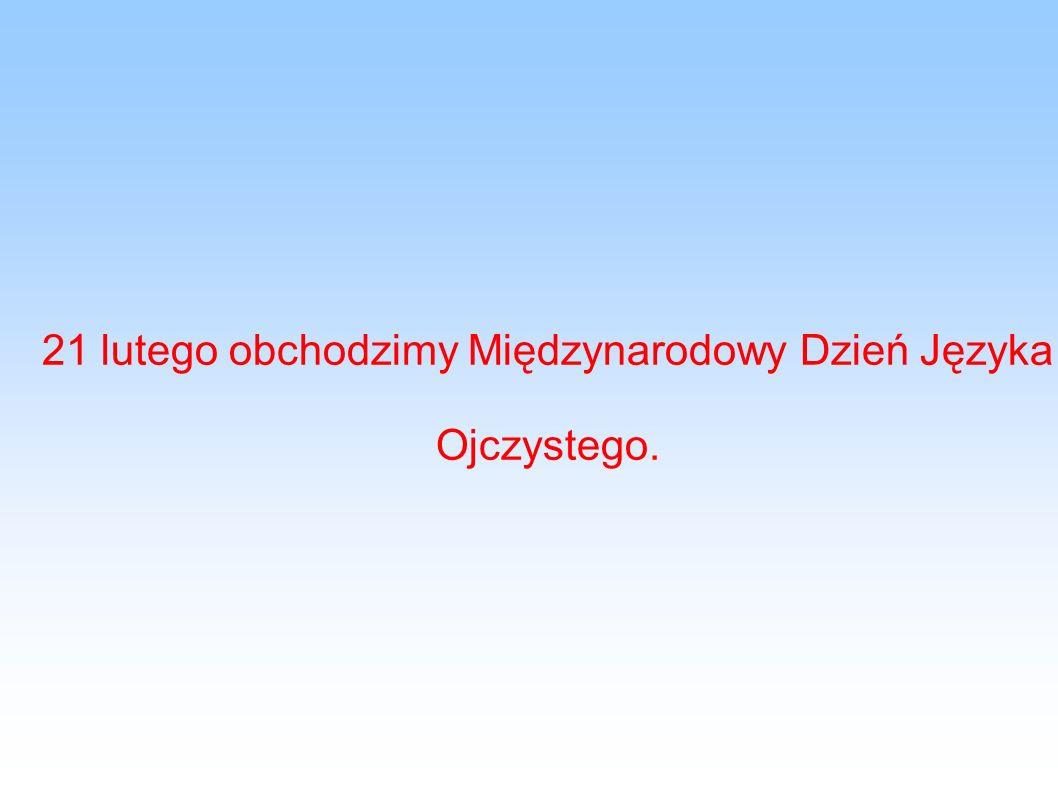 21 lutego obchodzimy Międzynarodowy Dzień Języka