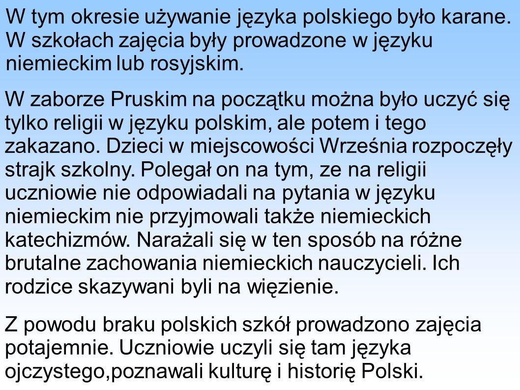 W tym okresie używanie języka polskiego było karane