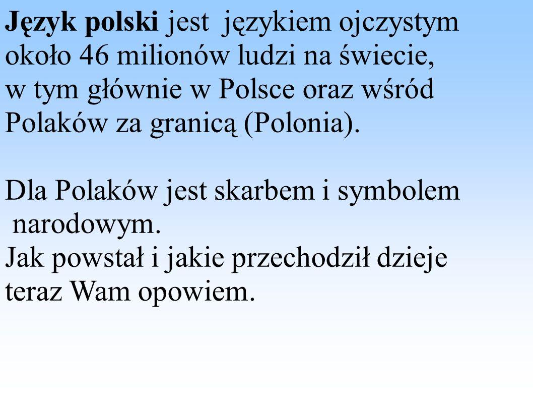 Język polski jest językiem ojczystym