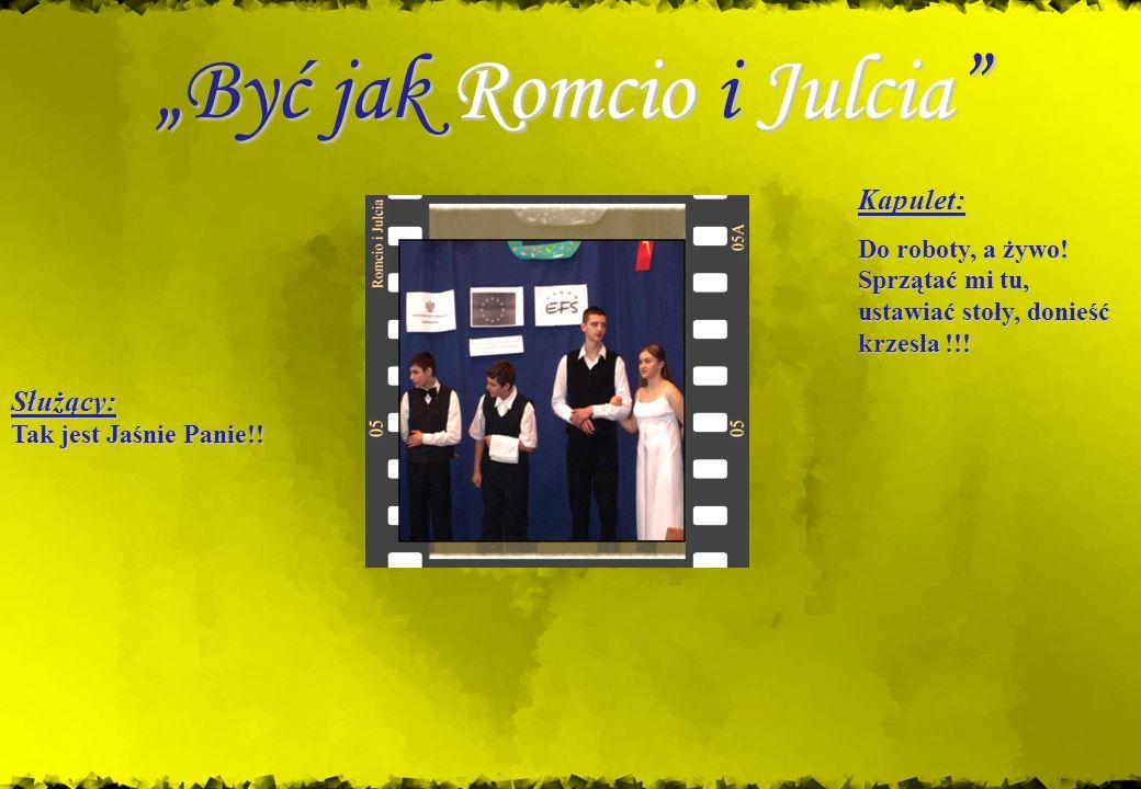 """""""Być jak Romcio i Julcia"""